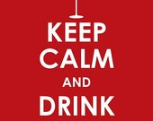 Keep Calm and Drink Wine and then Carry On 8 x 10 print