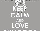 Keep Calm and Love Bulldogs archival print