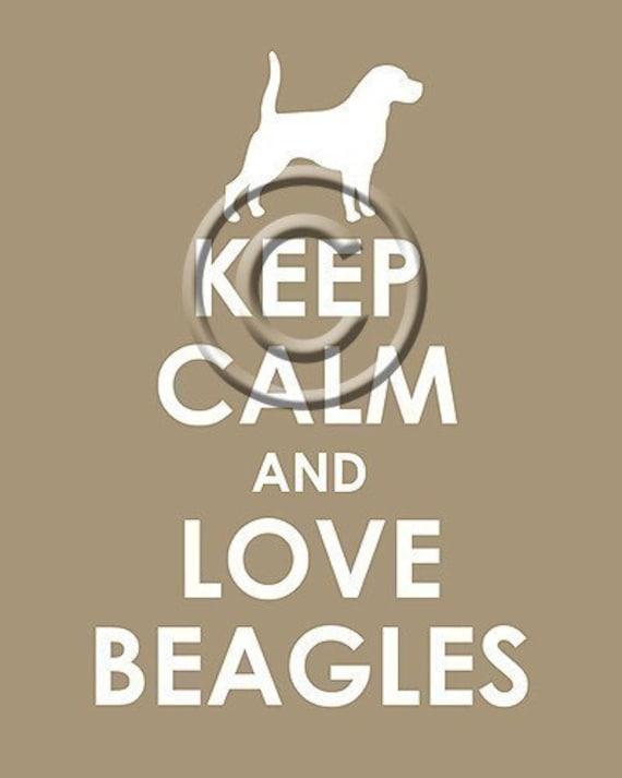 Keep Calm and Love Beagles archival print