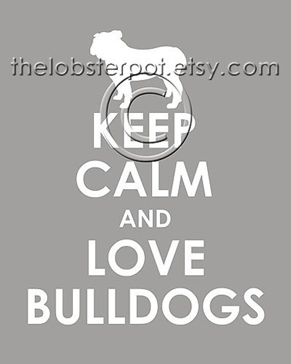 Keep Calm and Love Bulldogs archival print