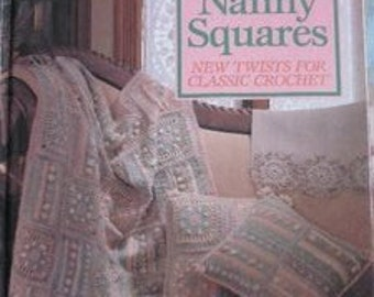 Oxmoor House Granny Squares-Nanny Squares, New Twists for Classic Crochet, 1989