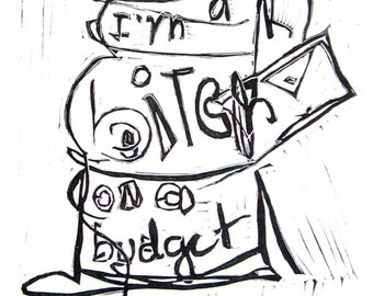 """Letterpress Linocutt: """"Bitch on a Budget"""", Hand-carved, Black Ink on French Paper, Wall Decor, Wall Art, Art Print"""