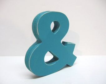 Wood Ampersand Sign - & - 5 Inch Shelf Sitter Style - Painted Turquoise - Distressed - Typography - Wedding - Coworker Gift - Corporate Gift