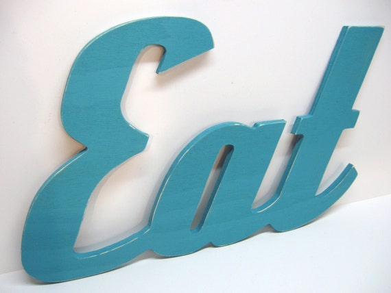 Wood Eat Sign - Painted Turquoise - Distressed - Retro Wood Wall Decor -Kitchen - Diner - Restaurant