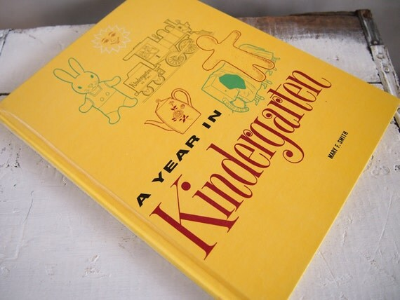A Year in Kindergarten...Vintage Children's Book...filled with projects for the whole school year