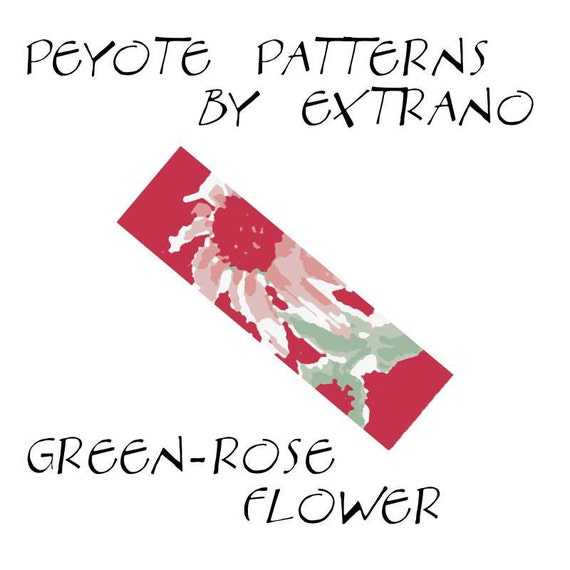 Peyote Bracelet Patterns by Extrano - Green-Rose FLOWER - 6 colors ONLY - Instant download