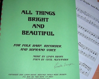 Song for harp, voice (choose low or high voice), and recorder by Linda Swope - All Things Bright And Beautiful