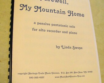 Farewell, My Mountain Home - a solo for alto recorder and piano, original music by Linda Swope