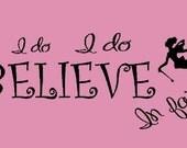 I do, I do, I do believe in fairies.... vinyl lettering.