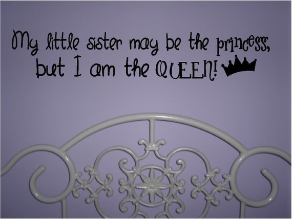 My Little Sister May Be The Princess But I Am The Queen