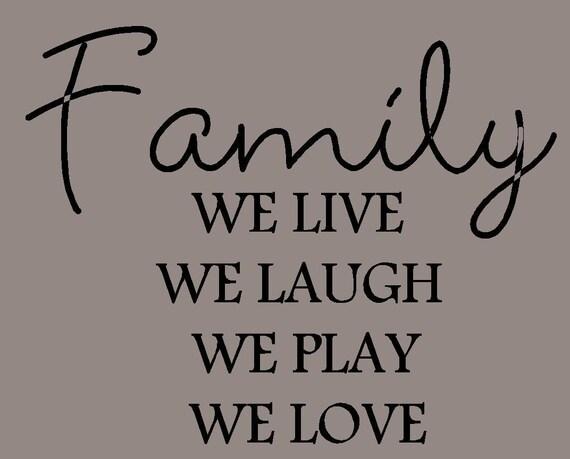 Family we live, we laugh, we play, we love... vinyl lettering... buy 2 get 1 FREE.