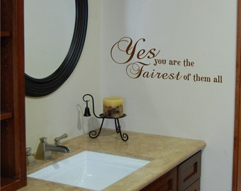 You are the Fairest-Vinyl wall decal