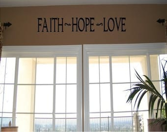 Faith Hope Love Decal - Scripture Wall Decal - Bible Verse wall Decal - Inspirational Wall Decal - Home Wall Decal - Christian Wall Decal