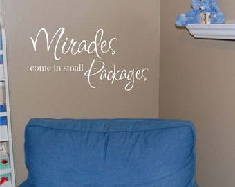 Miracles come in Small Packages - Vinyl wall decal
