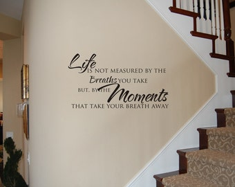 Moments that take our Breath Away wall decal - Family Wall Decal - Love Wall Decal - Life Wall Decal - Phrase Wall Decal - Life Wall Decal