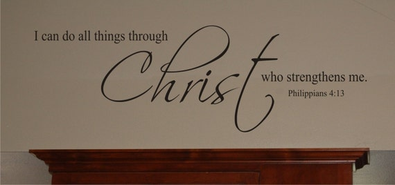 Scripture Wall Decal - I can do all things through Christ - Vinyl Wall Decal - Bible Verse Wall Decal - Christian Wall Decal