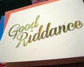 Good Riddance - Blank Greeting Card - Pink Envelope