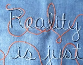 Reality is Just One Option, Modern Tapestry, Embroidered Art, Original Design, Fake News, Trippy Gift, Reality