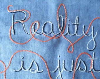 Reality is Just One Option, Modern Tapestry, Embroidered Art, Original Design, Trippy Gift, Reality Check