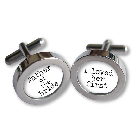 Father of the Bride Cufflinks - Dad's Wedding Day Gift - I loved her first - Typewriter font - Waterproof