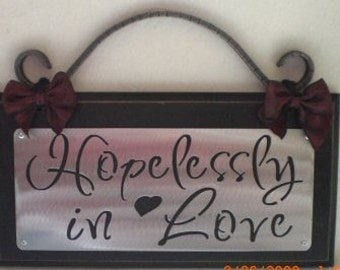 HOPELESSLY IN LOVE Wall Plaque sign wedding Gift, Anniversary