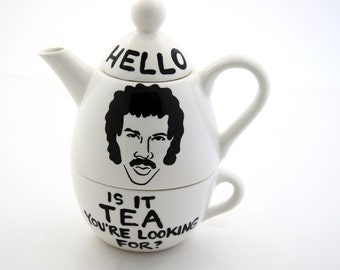 Hello Lionel Richie Ritchie  Is it Tea Teapot Tea For One