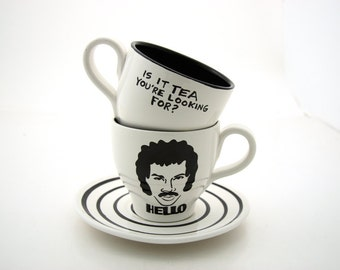 Hello is it tea you're looking for ,Lionel Richie,  Teacup and Saucer Black and White