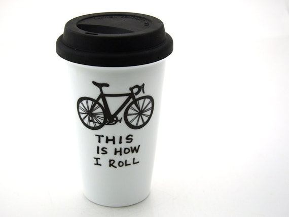 Bike Travel Mug This Is How I Roll Eco Cup Double By Lennymud