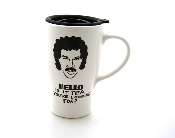 Hello is it tea Lionel Richie Mug Travel Mug with Lid Handle, ceramic travel mug, car mug