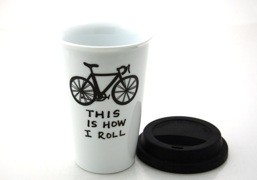 Bike Travel Mug This is How I Roll Eco Cup Double walled Porcelain