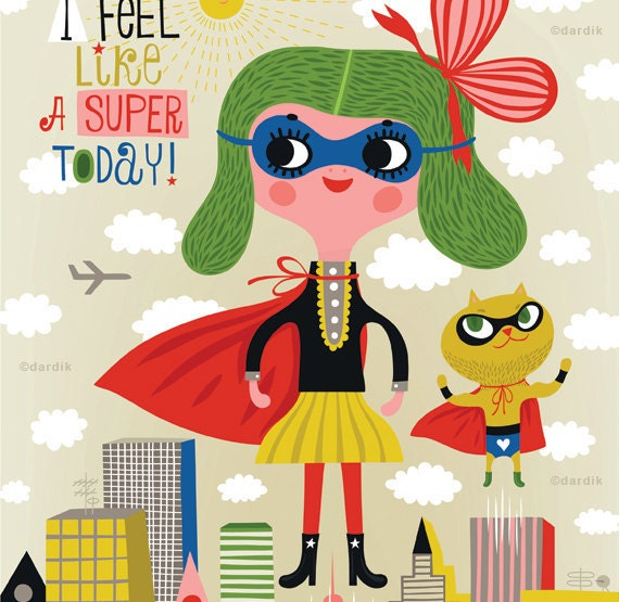 I feel like a SUPER today - limited edition giclee print of an original illustration (8 x 10 in)
