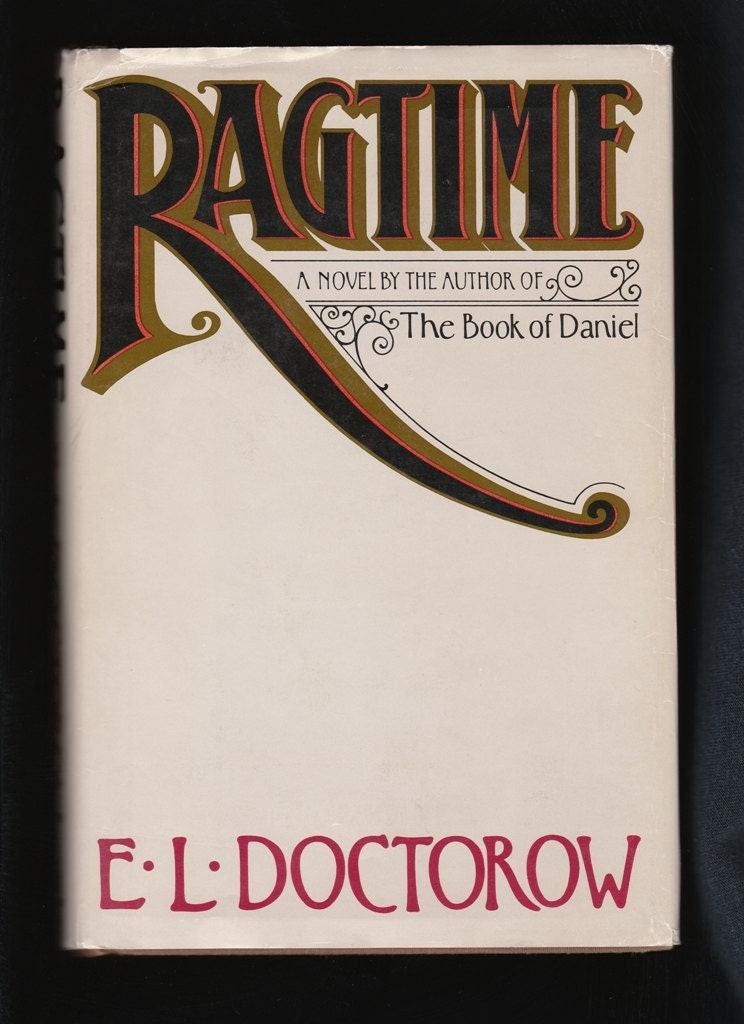 ragtime by e.l. doctorow essay Essay on ragtime by e l doctorow - a critical analysis 'ragtime' is a blending of the stories of three fictional american families and different real and actual historical figures using this unique style, e l doctorow shows that history is a human design which can be recounted from a particular point of view.