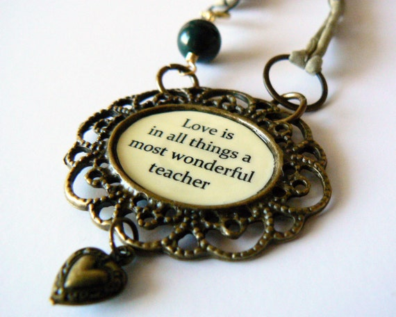 Charles Dickens Love is a Wonderful Teacher Quote Necklace, Antique Bronze and Pale Sage Green Hand Dyed Silk Cord