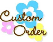 Custom Order for Stephenie