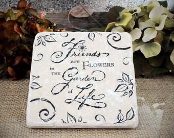 Friends are Flowers in the Garden of Life Absorbent Stone Tile Drink Coaster