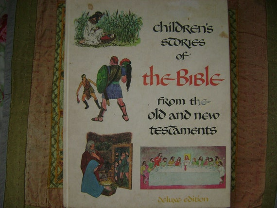 Children's Stories of The Bible from 1968 the Old and New Testement