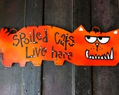 Spoiled Pets Signs - Spoiled Dogs, Cats, Rats or Create Your Own Custom Sign - SMALL