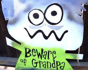 Beware of Grandpa: Custom Family and Friends Signs