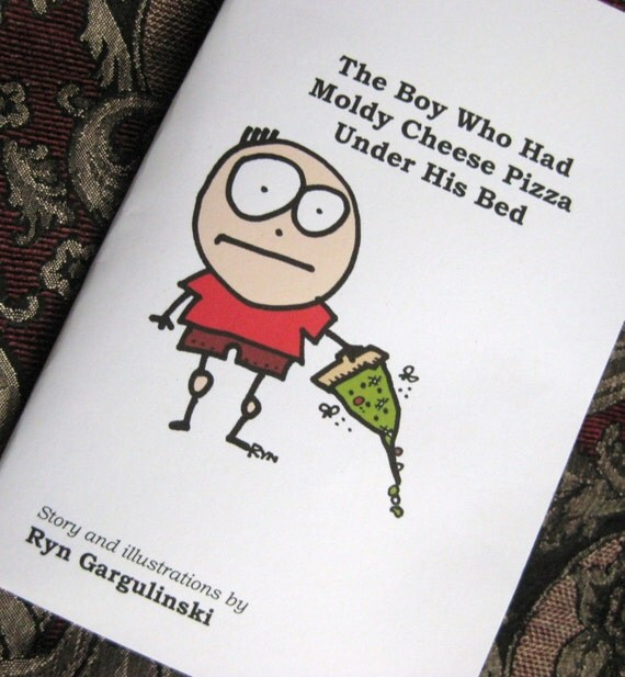 Book - The Boy Who Had Moldy Cheese Pizza Under His Bed