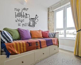 Wall Decal - Wall Quote - Wall Decor - Sewing - Bobbin - Sewing Room Decor - Sewing Room