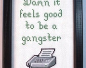 Office Space - Damn it Feels Good to be a Gangster Cross Stitch