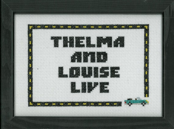 Thelma and Louise Live Cross Stitch