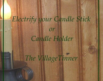 Electrify your Candle Holder or Candlestick