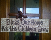 Bless Our Home as the Children Grow SIGN