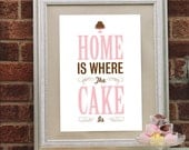 A3 'Home is Where the Cake is' Print
