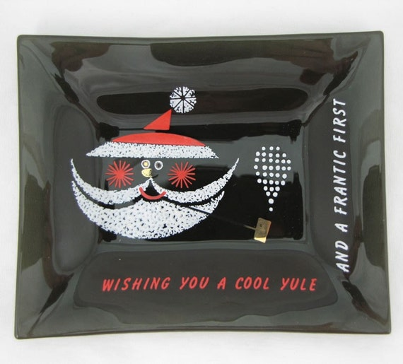Cool Yule and Frantic First - Vintage Santa Art Glass Christmas Card, Use as Trinket Tray / Ashtray / Nut Dish