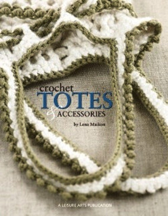 Crochet Totes and & Accessories Pattern Book by Lena Maikon Leisure Arts Brand New