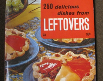 Vintage 1969 Cookbook 250 Delicious Dishes From Leftovers