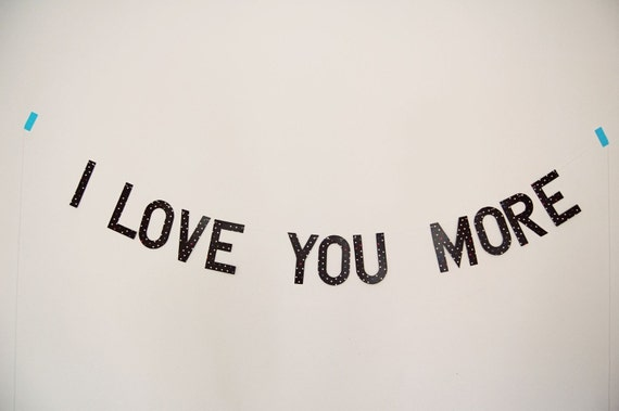 I Love You More Garland