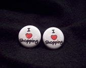 I LOVE SHOPPING Button Earrings